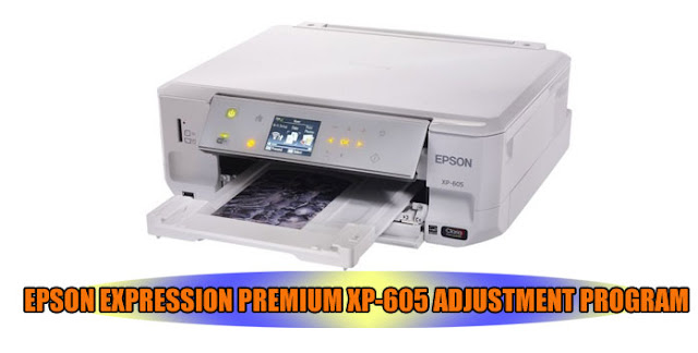 EPSON EXPRESSION PREMIUM XP-605 PRINTER ADJUSTMENT PROGRAM