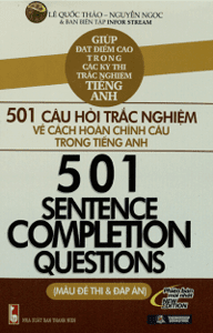 501 Câu Hỏi Trắc Nghiệm Về Cách Hoàn Chỉnh Câu Trong Tiếng Anh - Lê Quốc Thảo, Nguyễn Ngọc