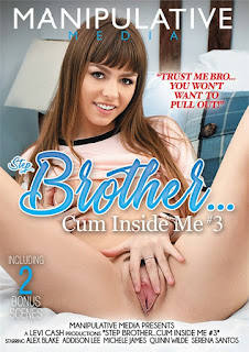 Step Brother . . . Cum Inside Me 3
