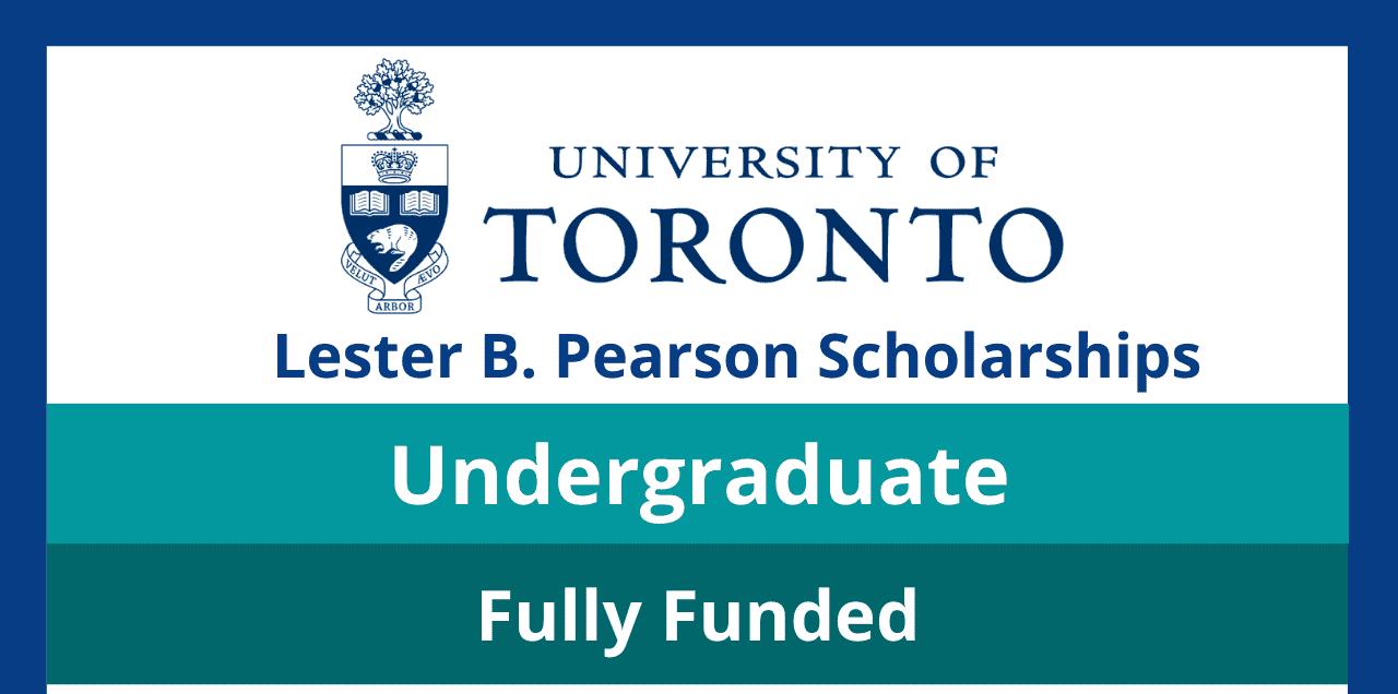 برنامج ليستر ب. بيرسون للمنح الدراسية الدولية 2022   جامعة تورنتو   ممول بالكامل