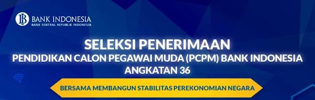 Seleksi Penerimaan Pendidikan Calon Pegawai Muda (PCPM) Bank Indonesia Angkatan 36 Bersama Membangun Stabilitas Perekonomian Negara
