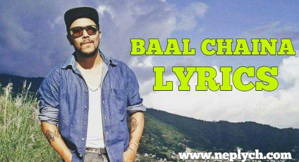 Baal Chaina Lyrics - Neetesh Jung Kunwar