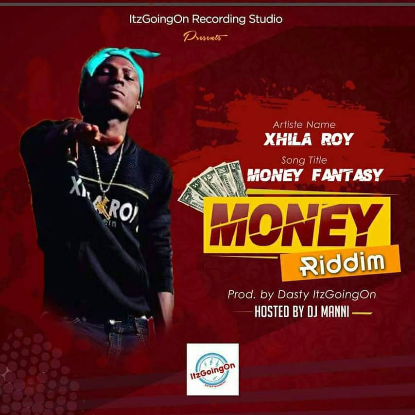 Xhila Roy - Money Fantasy (Money Riddim) Prod  By Dasty