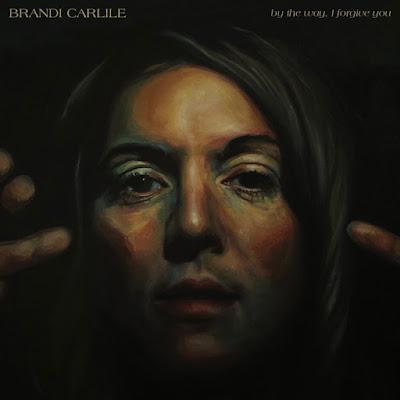 Brandi Carlile. By the Way, I Forgive You