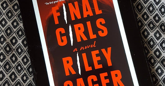 BOOK REVIEW: Final Girls by Riley Sager (Thriller)