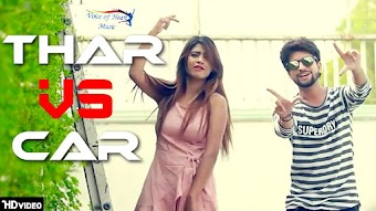 Thar vs Car – Parvesh Thakur – Sonika Singh Video HD Download