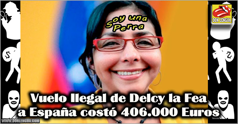 Vuelo de Delcy la Fea a España costó 406.000 Euros