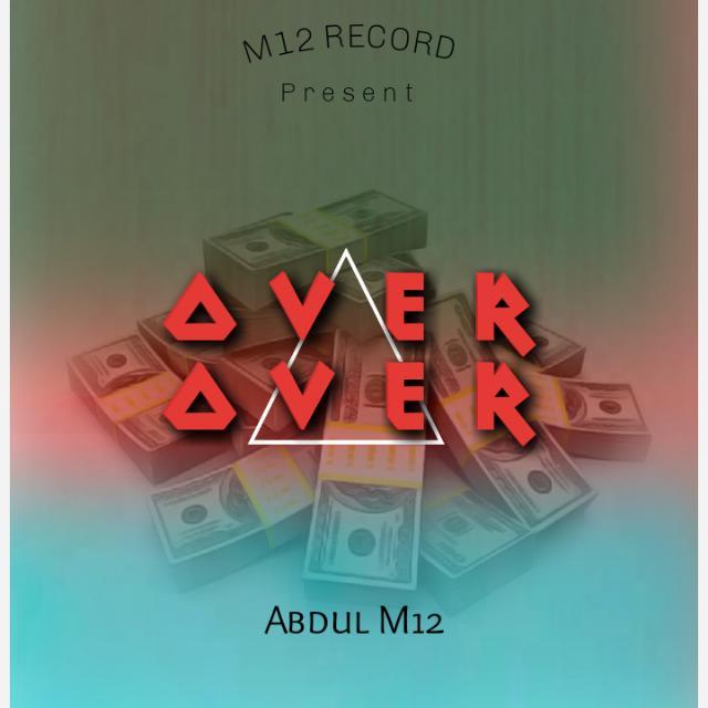 MUSIC : ABDUL M12 - Over Over