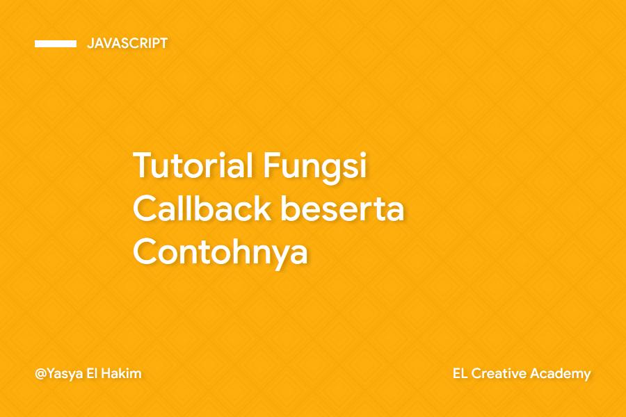 Tutorial Fungsi Callback pada JavaScript beserta Contohnya