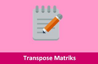 Pembahasan Soal Transpose Matriks Matematika