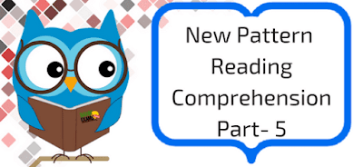 New Pattern Reading Comprehension Part- 5