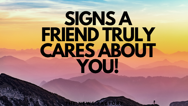Signs Your Friend Truly Cares About You