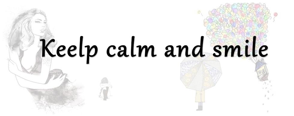 Que Significa Keep Calm: Keep Calm And Smile ♕: O Blog