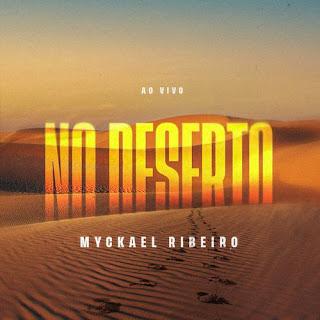 No Deserto (Ao Vivo) - Myckael Ribeiro