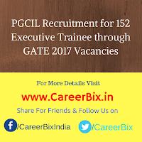 PGCIL Recruitment for 152 Executive Trainee through GATE 2017 Vacancies