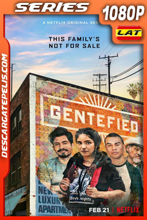 Gentefied  (2020) 1080p WEB-DL Latino – Ingles