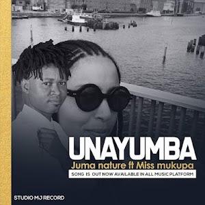 Download Mp3 | Juma Nature ft Miss Mukupa - Unayumba