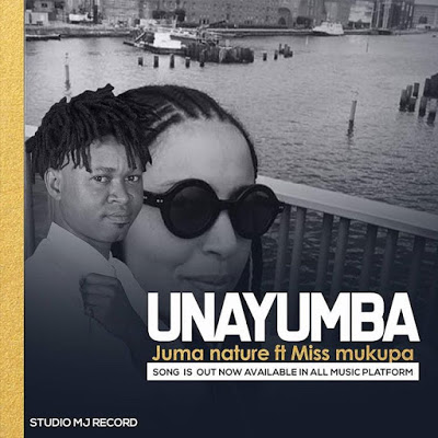Download Mp3 | Juma Nature ft Miss Mukupa - Unayumba