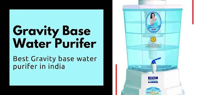 6 Best Gravity Based Water Purifiers in India Reviews 2020