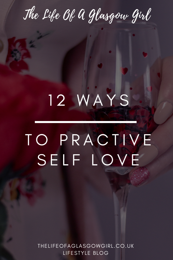 12 ways to practice self love, pinterest image on thelifeofaglasgowgirl.co.uk