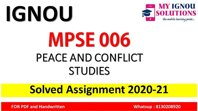 MPSE 006 PEACE AND CONFLICT STUDIES  Solved Assignment 2020-21