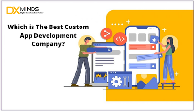Which is The Best Custom App Development Company?