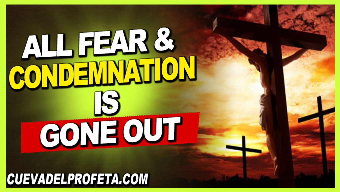 All fear and condemnation is gone out - William Marrion Branham