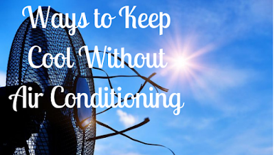 Ways to Keep Cool Without Air Conditioning