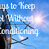 10 Ways to Keep Cool Without Air Conditioning