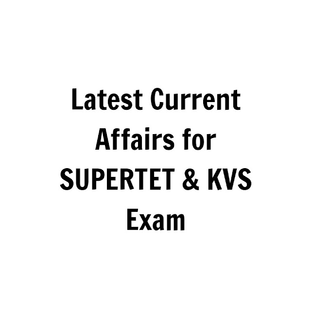 CURRENT AFFAIRS JANUARY 2020 FOR SUPER TET EXAM AND KVS.