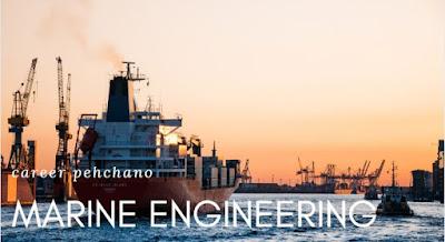 Marine engineering career pehchano