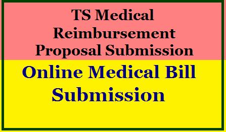Online TS Medical Reimbursement Proposal Submission & Medical Bill Claim Process Details