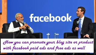 How you can promote your blog site or product with Facebook paid ads and free ads as well