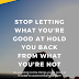 Stop Letting What You're Good at Hold You Back from What You're Not