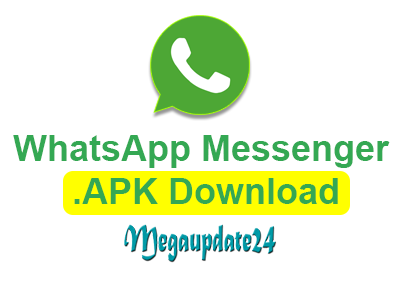 WhatsApp Messenger APK Download, whatsapp for pc, whatsapp new version