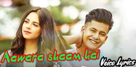 Aawara Shaam Hai (Teri Hi Galiyon Mein Awara Shaam Hai) Lyrics In Hindi & English