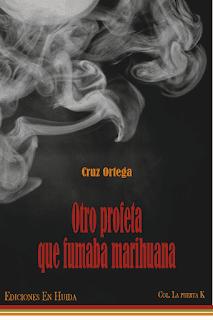 Otro Profeta que fumaba Marihuana - Cruz Ortega