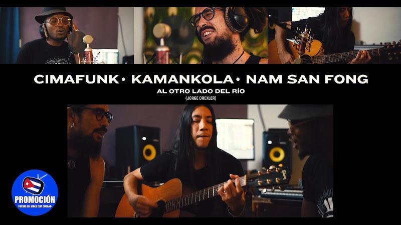 Cimafunk - Kamankola - Nam San Fong - ¨Al otro lado del río¨ - Videoclip. Portal Del Vídeo Clip Cubano. Música cubana. Cuba.