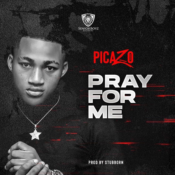 Picazo – Pray For Me
