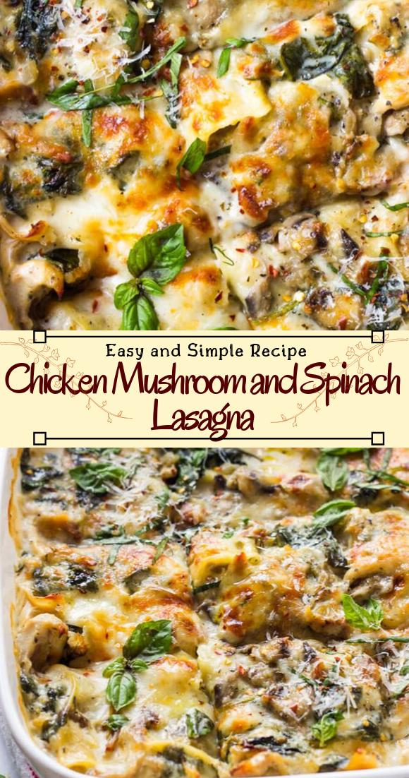 Chicken Mushroom and Spinach Lasagna #dinnerrecipe #food #amazingrecipe #easyrecipe
