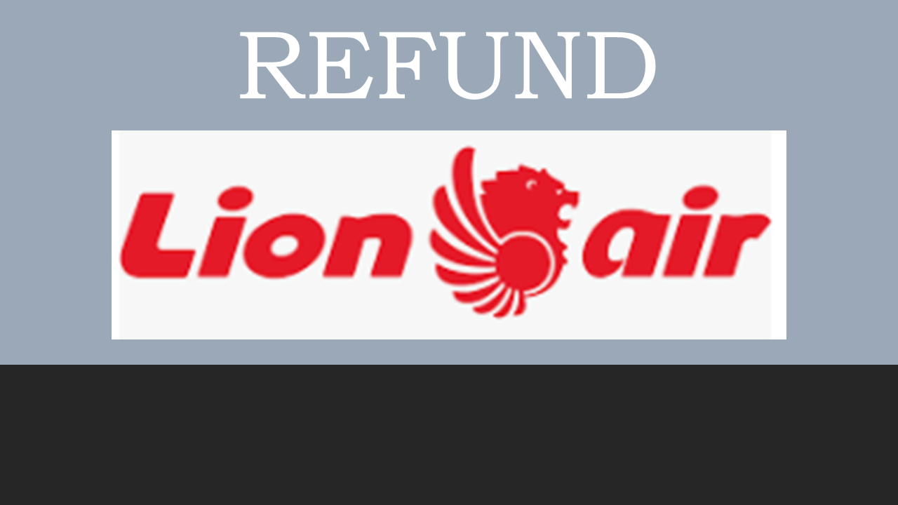 Prosedur Pembatalan/Refund Tiket Pesawat Lion Air