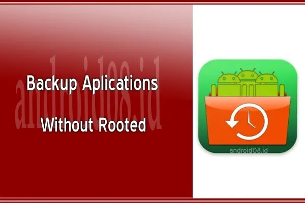 Tips Backup Apk Via Android Tanpa Root