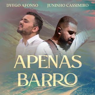 Baixar Música Gospel Apenas Barro - Dyego Afonso e Juninho Cassimiro Mp3