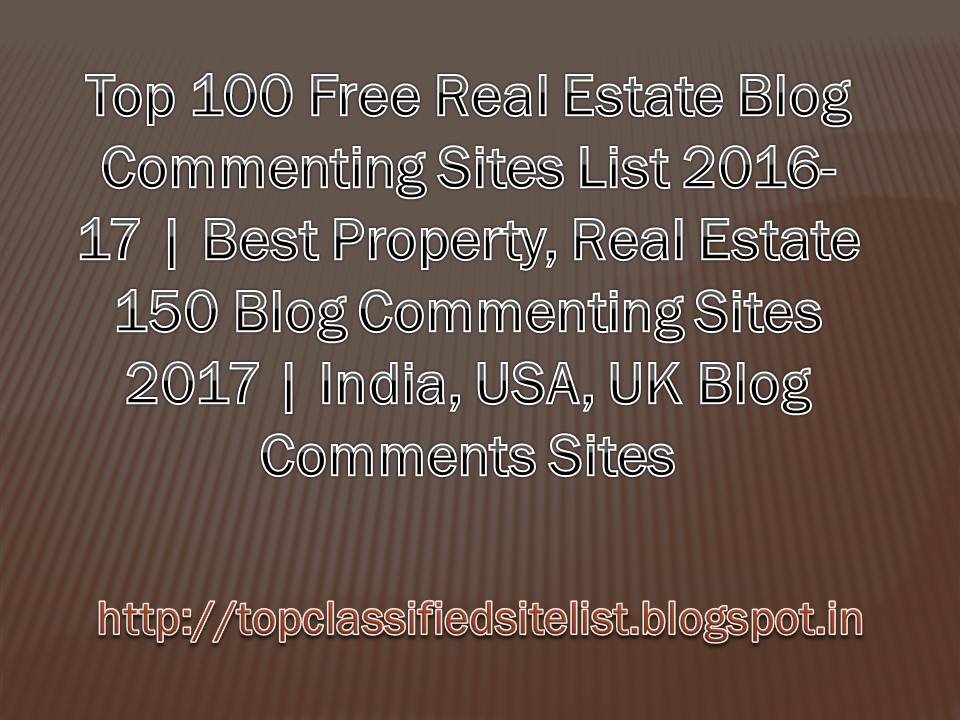 Top 100 Free Real Estate Blog Commenting Sites List 2019   Best