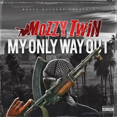 Mozzy Twin - My Only Way Out (2020) - Album Download, Itunes Cover, Official Cover, Album CD Cover Art, Tracklist, 320KBPS, Zip album