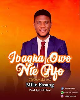 https://k007.kiwi6.com/hotlink/jh5vu8xgn7/Music_Mike_Essang_-_Ibagha_Owo_Nte_Afo_Nobody-like-you_.mp3