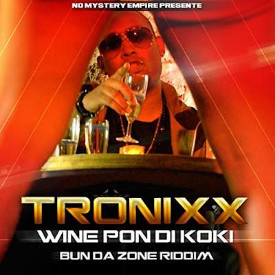 TRONIXX - WINE PON DI KOKI (BUN DA ZONE RIDDIM) (2012)