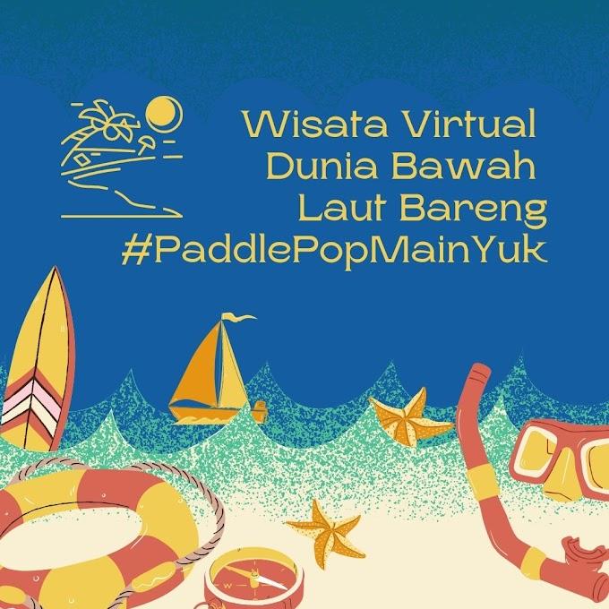 Wisata Virtual Dunia Bawah Laut Bareng #PaddlePopMainYuk