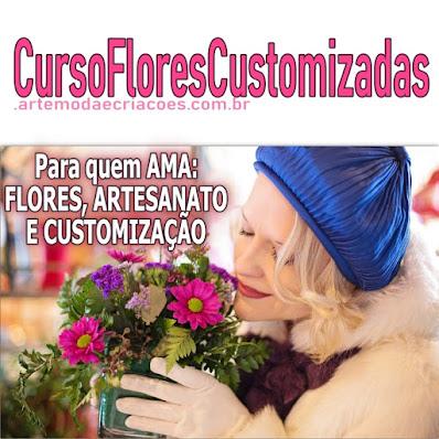 para quem é indicado o Curso Flores Customizadas