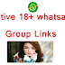 Active 18+ whatsapp Group Links | collection of top whatsapp groups